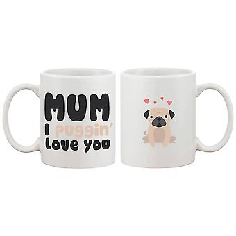 Mum I Puggin' Love You Funny Mug Cup Cute Mother's Day or Christmas Gifts