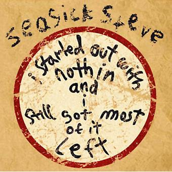 I Started Out With Nothin And I Still Got Most Of It Left [VINYL] by Seasick Steve