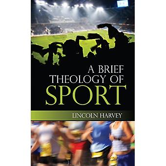 A Brief Theology of Sport (Paperback) by Harvey Lincoln