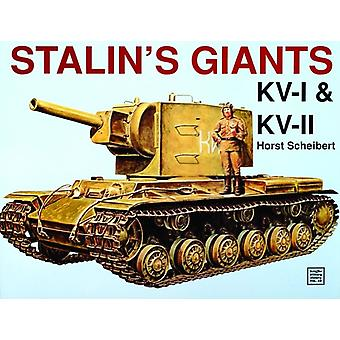 STALINS GIANTS KVI KVII: KV-I and KV-II (Schiffer Military History) (Paperback) by Scheibert Horst