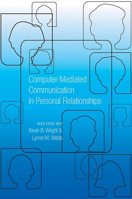 Computer-Mediated Communication in Personal Relationships (Paperback) by Wright Kevin Bradley Webb Lynne M.