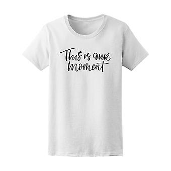 This Is Our Moment Modern Brush Tee Women's -Image by Shutterstock