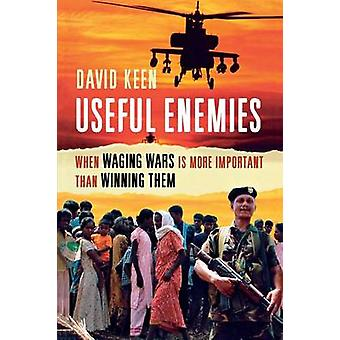 Useful Enemies When Waging Wars Is More Important Than Winning Them by Keen & David