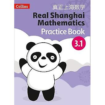 Real Shanghai Mathematics - Pupil Practice Book 3.1 by Real Shanghai