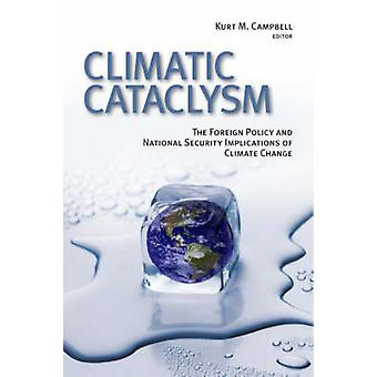 Climatic Cataclysm - The Foreign Policy and National Security Implicat