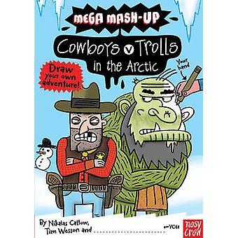 Mega Mash-Up - Cowboys v Trolls in the Arctic by Tim Wesson - Nikalas