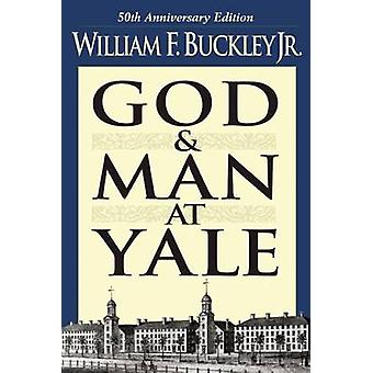 God and Man at Yale - The Superstitions of 'Academic Freedom' by Willi