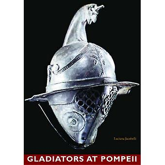 Gladiateurs à Pompéi par Luciana Jacobelli - livre 9780892367313