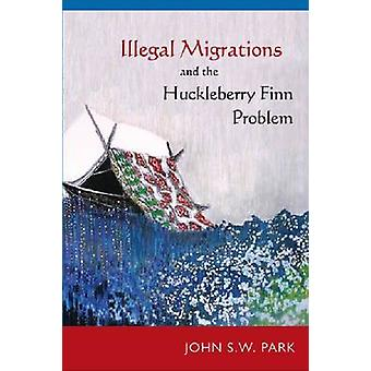 Illegal Migrations and the Huckleberry Finn Problem by John S. W. Par