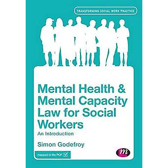 Mental Health and Mental Capacity Law for Social Workers - An Introduc