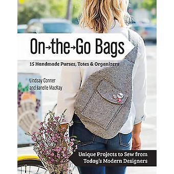 On the Go Bags - 15 Handmade Purses - Totes and Organizers by Lindsay