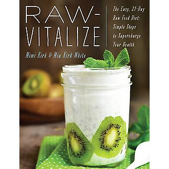 Raw-Vitalize - The Easy - 21-Day Raw Food Recharge by Mimi Kirk - Mia
