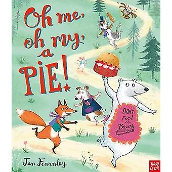 Oh Me - Oh My - A Pie! by Jan Fearnley - 9781788001038 Book