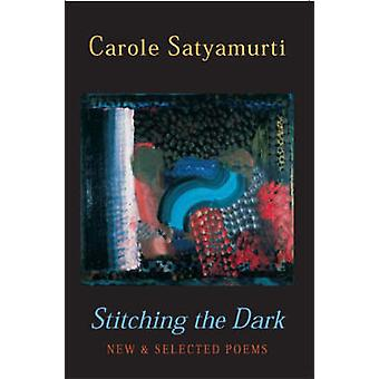 Piquer les sombres - New and Selected Poems par Carole Satyamurti - 978