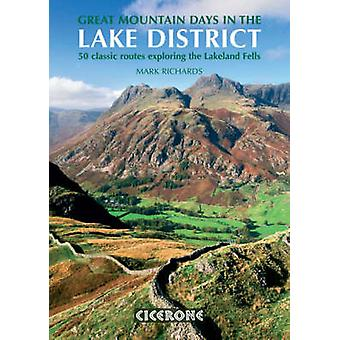 Great Mountain Days in the Lake District - 50 Great Routes by Mark Ric