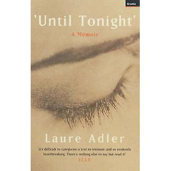 Until Tonight by Laure Adler - 9781862075993 Book