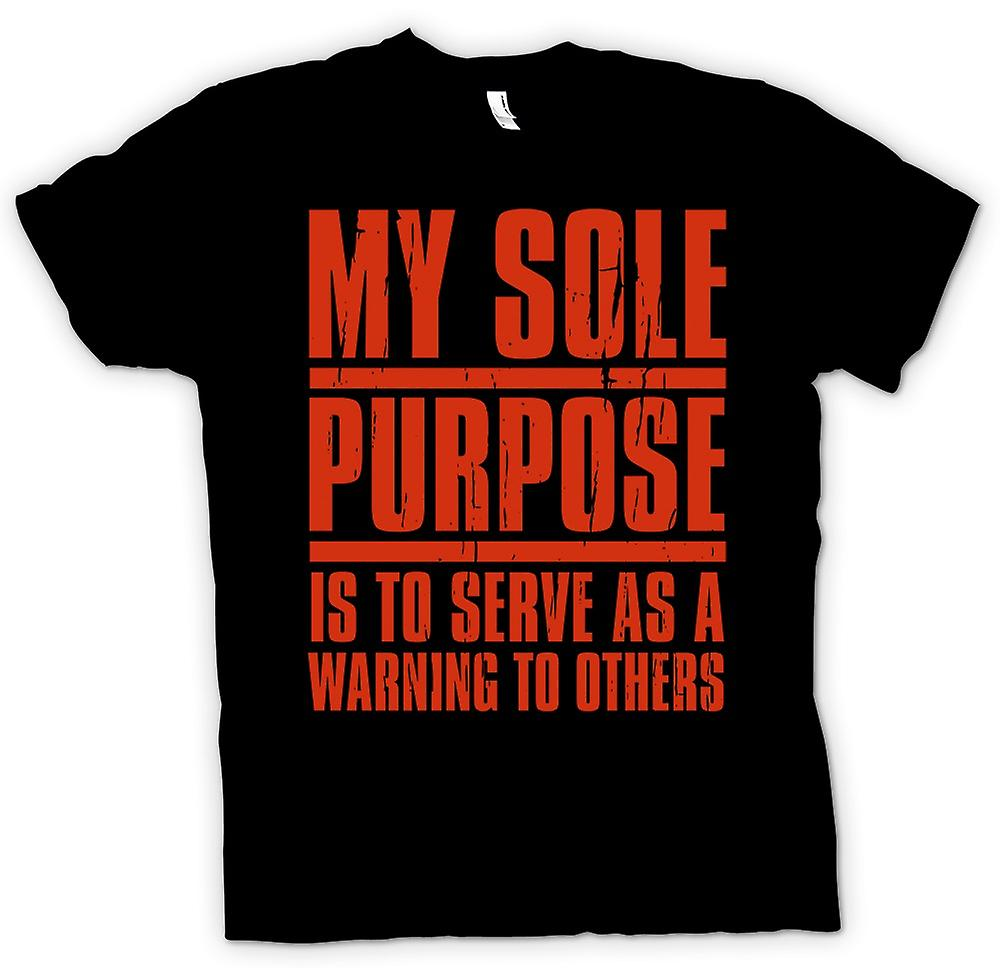 Kids T-shirt - My Sole Purpose Is to Serve A Warning To Others