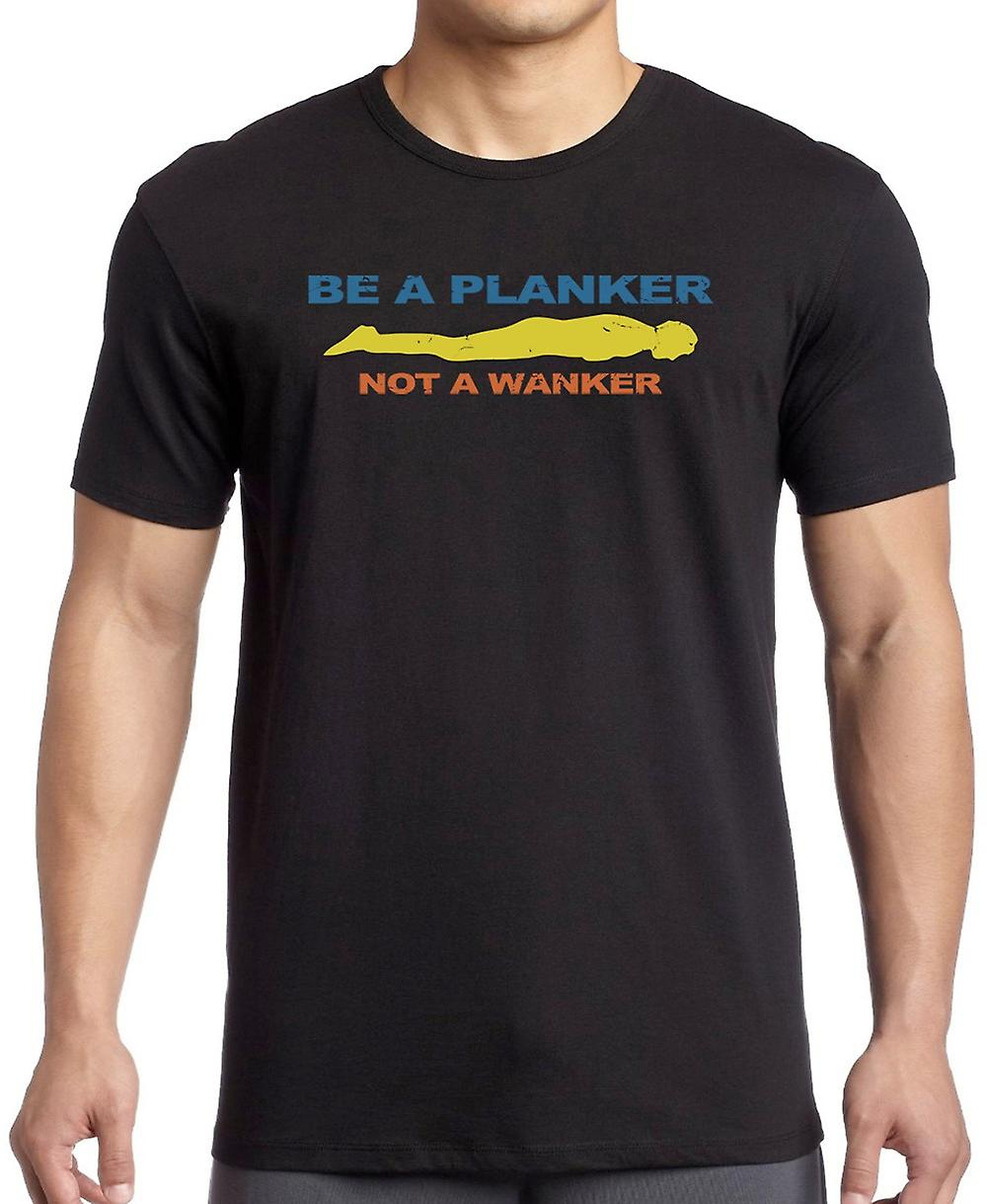 Be A Planker Not A Wanker - Funny Kids T Shirt