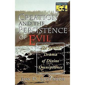 Creation and the Persistence of Evil - The Jewish Drama of Divine Omni