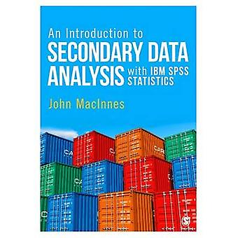 An Introduction to Secondary Data Analysis with IBM SPSS Statistics b