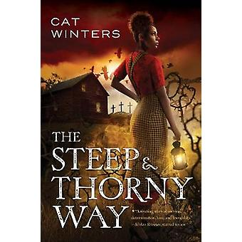 The Steep and Thorny Way by Cat Winters - 9781419723506 Book