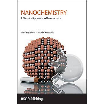 Nanochemie - eine chemische Annäherung an Nanomaterialien (2nd Revised bearbeiten