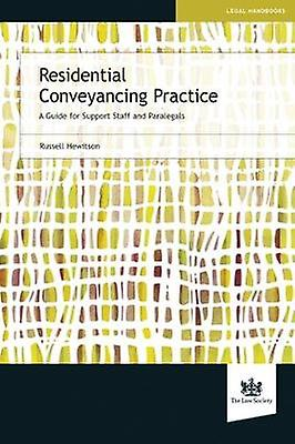 Residential Conveyancing Practice - A Guide for Support Staff and Para