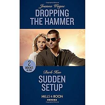 Dropping The Hammer: Dropping�the Hammer (The Kavanaughs,�Book 4) / Sudden Setup�(Crisis: Cattle Barge, Book 1)�(Mills & Boon Heroes)