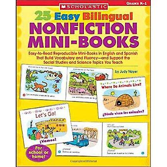 25 Easy Bilingual Nonfiction Mini-Books: Easy-To-Read Reproducible Mini-Books in English and Spanish That Build Vocabulary and Fluency-And Support the