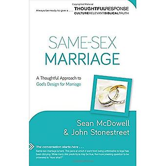 Same-Sex Marriage: A Thoughtful Approach to God's Design for Marriage (Thoughtful Response)