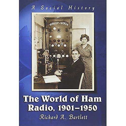 The World of Ham Radio, 1901-1950  A Social History