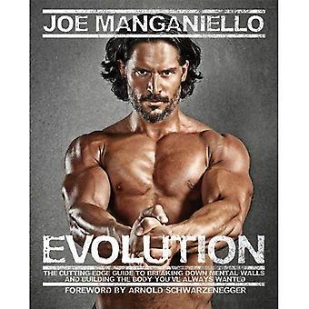 Evolution: Le Guide de pointe pour faire tomber les murs Mental et le corps de construction vous avez toujours voulu