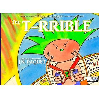 The T-RRIBLE: Volume 1