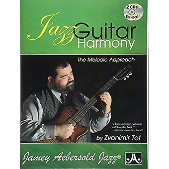 Jazz Guitar Harmony (With 2 Free Audio CDs): The Melodic Approach