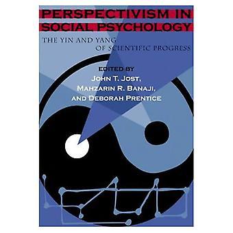 Perspectivism i socialpsykologi: Yin och Yang av vetenskapliga framsteg