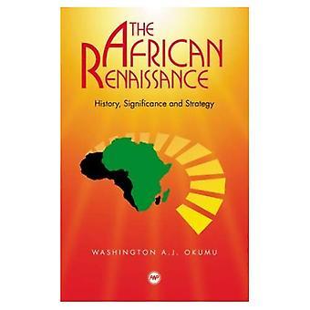 La Renaissance africaine: L'histoire, la signification et la stratégie