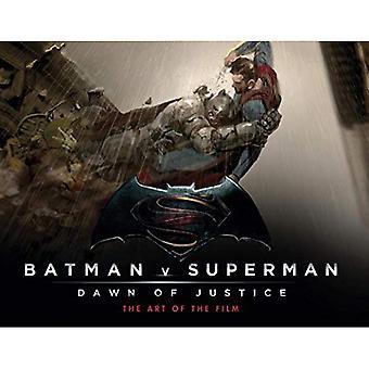 Batman Vs Superman: Dawn Of Justice: The Art of the Film (Batman V Superman)