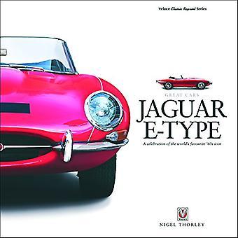 Jaguar E-Type: A Celebration of the World's Favourite '60s Icon