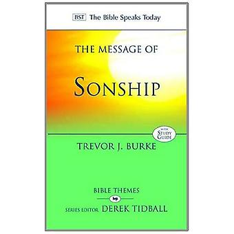 The Message of Sonship (Bible Speaks Today) (The Bible Speaks Today)