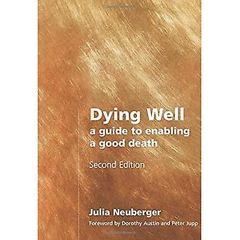 Morir bien: Una guía para permitir una buena muerte
