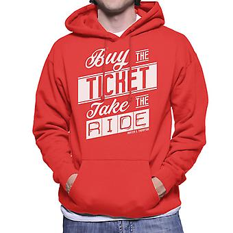 Fear And Loathing In Las Vegas Buy The Ticket Quote Men's Hooded Sweatshirt