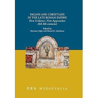 Pagans and Christians in the Late Roman Empire: New� Evidence, New Approaches (4th-8th centuries) (CEU Medievalia)