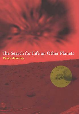 Search for Life on Other Planets by Jakosky & Bruce