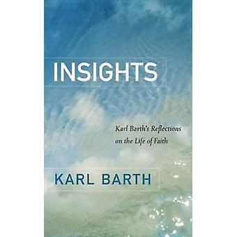 Insights Karl Barths Reflections on the Life of Faith by Barth & Karl