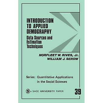Introduction to Applied Demography Data Sources and Estimation Techniques by Rives & Norfleet W.