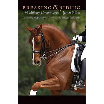 Breaking and Riding With Military Commentaries by Fillis & James