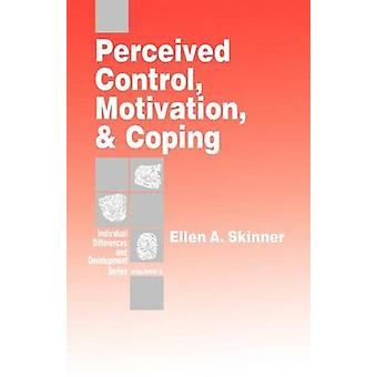 Perceived Control Motivation  Coping by Skinner & Ellen A.