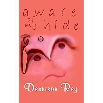 Medveten om min dölja av Rey & Dennison