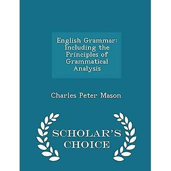 قواعد اللغة الإنجليزية بما في ذلك مبادئ التحليل النحوية العلماء الطبعة اختيار طريق ميسون & بيتر تشارلز