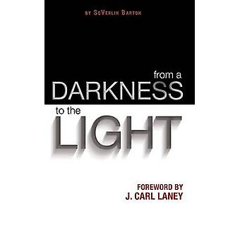 From a Darkness to the Light by Barton & Scverlin